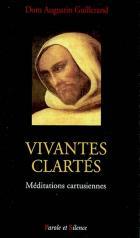Vivantes clartés : méditations cartusiennes