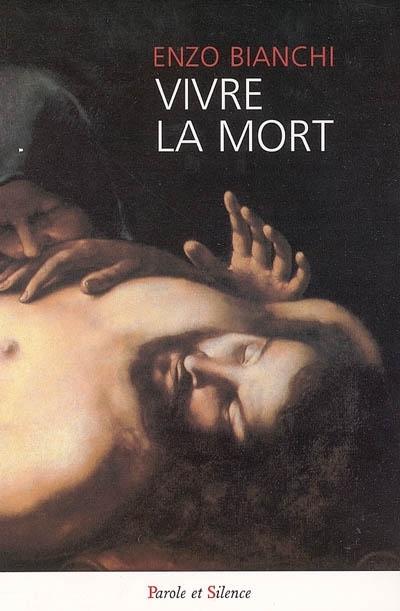 Vivre la mort, Vol. 1. Méditation