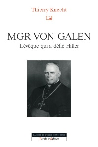 Mgr von Galen : l'évêque qui a défié Hitler