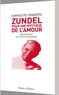 Zundel: pour une mystique de l'amour